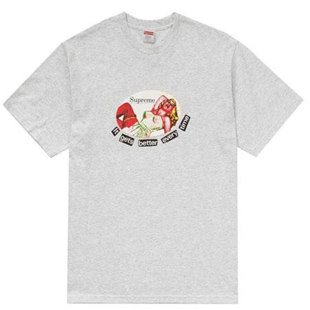 Supreme It Gets Better Every Time Tee- Ash Grey